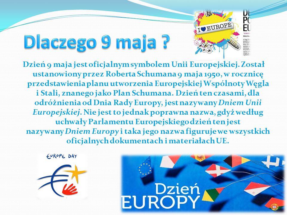 Dzień 9 maja jest oficjalnym symbolem Unii Europejskiej.