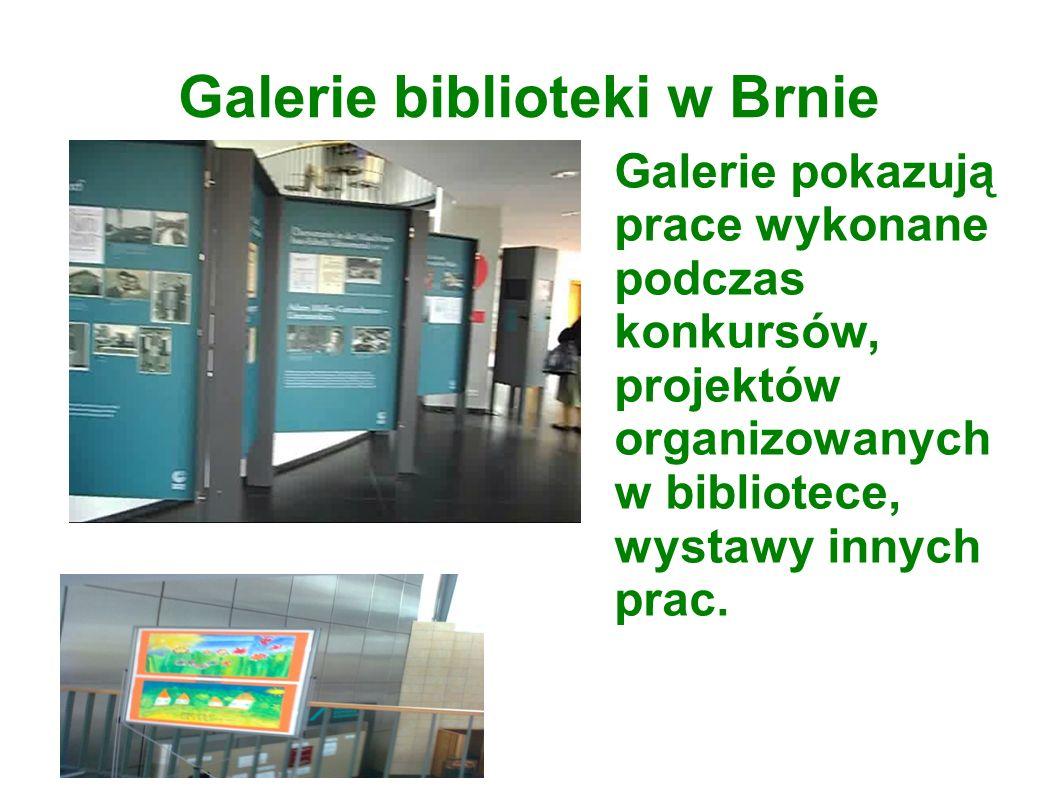 Galerie biblioteki w Brnie Galerie pokazują prace wykonane podczas konkursów, projektów organizowanych w bibliotece, wystawy innych prac.