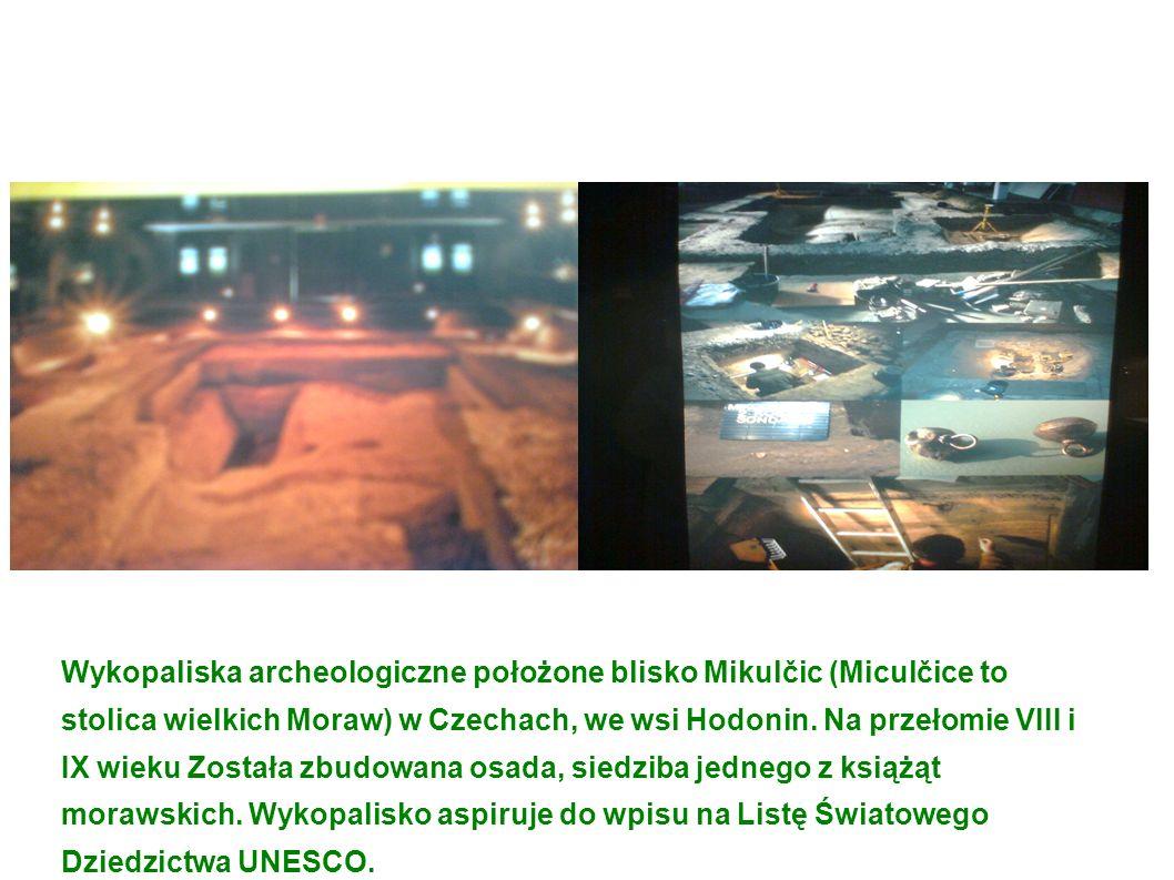Wykopaliska archeologiczne położone blisko Mikulčic (Miculčice to stolica wielkich Moraw) w Czechach, we wsi Hodonin.