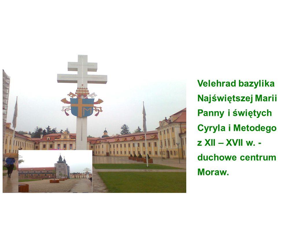 Velehrad bazylika Najświętszej Marii Panny i świętych Cyryla i Metodego z XII – XVII w.