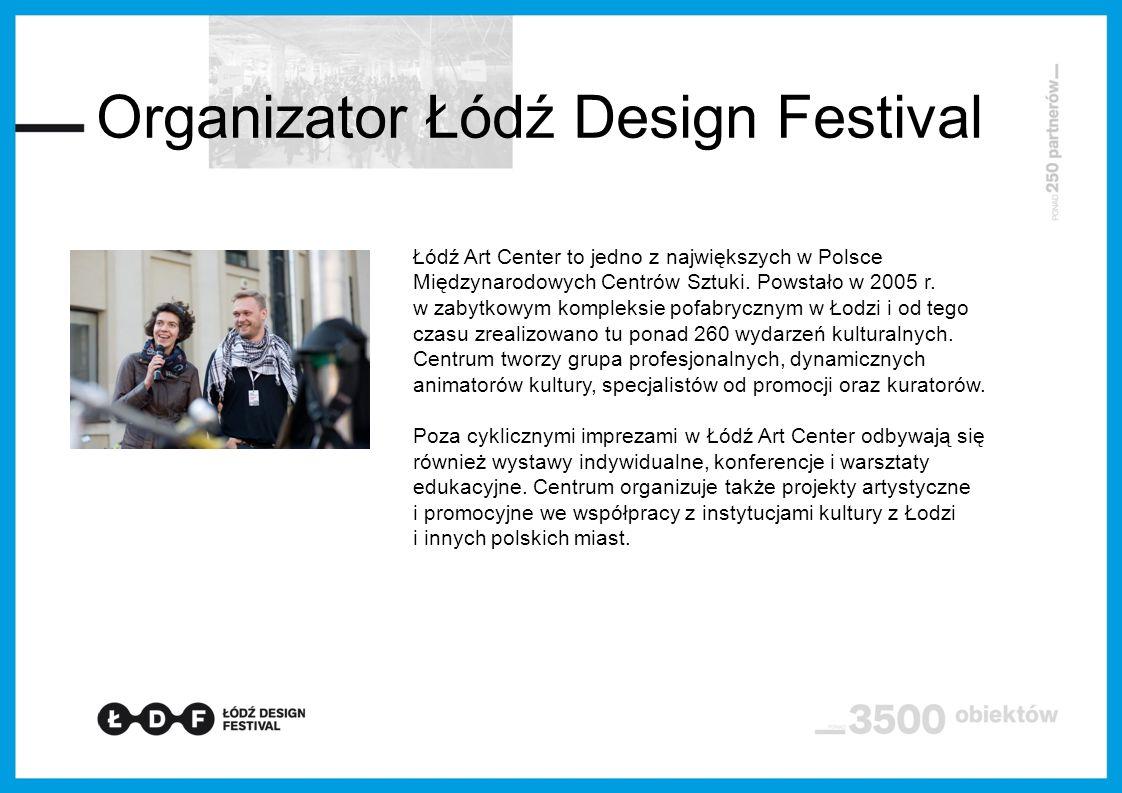Historia i struktura W ciągu kilku lat festiwal z lokalnej, składającej się z kilku wystaw, imprezy urósł do rangi największego w Polsce wydarzenia poświęconego designowi.