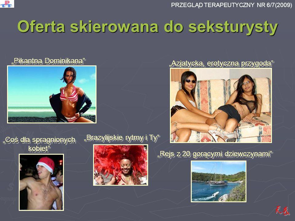 Oferta skierowana do seksturysty Pikantna Dominikana Brazylijskie rytmy i Ty Azjatycka, erotyczna przygoda Rejs z 20 gorącymi dziewczynami Coś dla spr