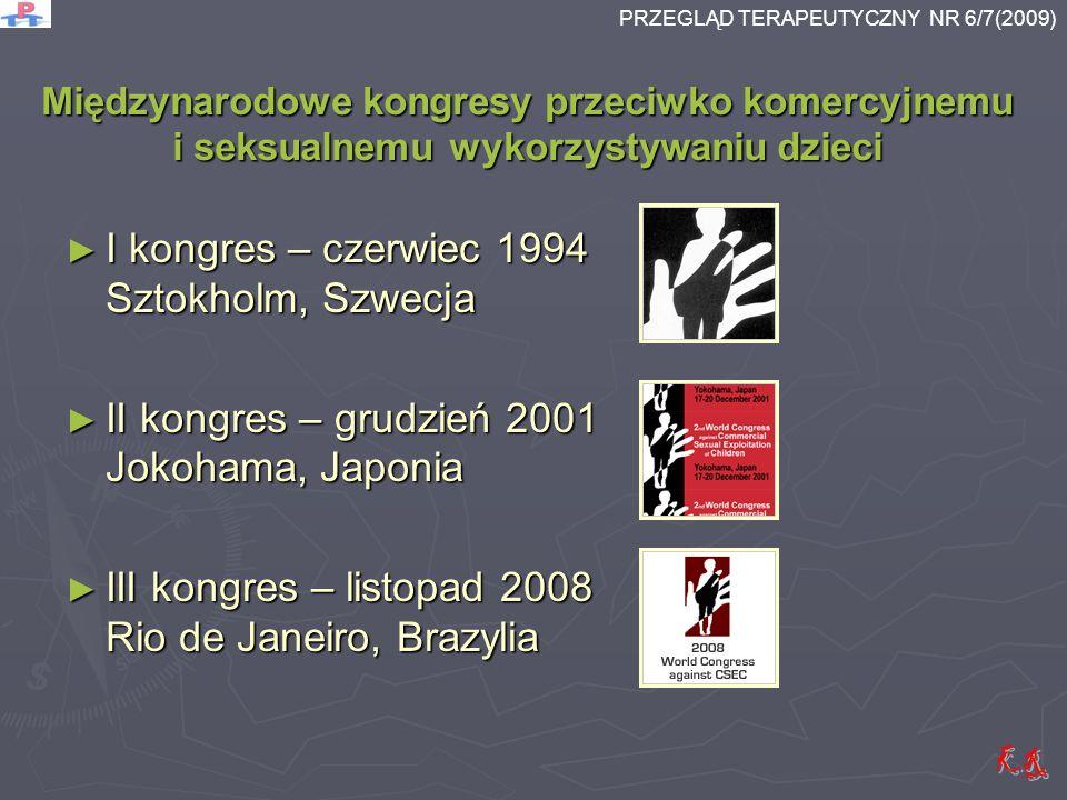 Międzynarodowe kongresy przeciwko komercyjnemu i seksualnemu wykorzystywaniu dzieci I kongres – czerwiec 1994 Sztokholm, Szwecja I kongres – czerwiec