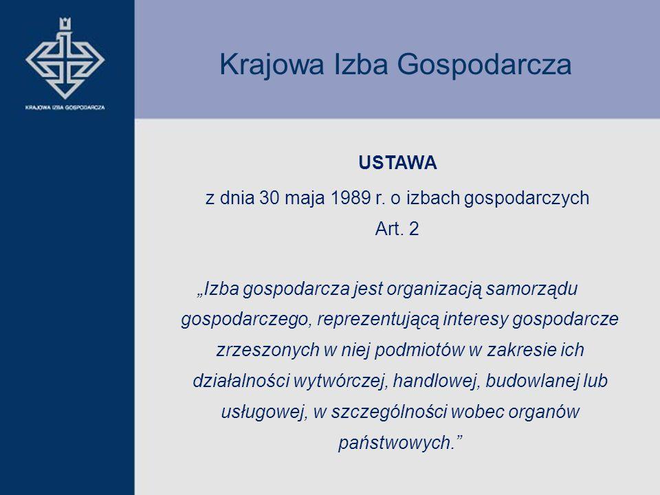 Izba gospodarcza jest organizacją samorządu gospodarczego, reprezentującą interesy gospodarcze zrzeszonych w niej podmiotów w zakresie ich działalności wytwórczej, handlowej, budowlanej lub usługowej, w szczególności wobec organów państwowych.