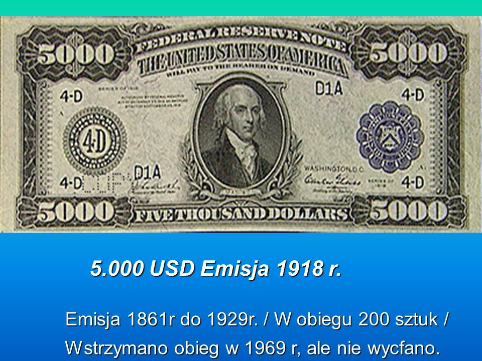 Emisja 1861r do 1929r./ W obiegu 200 sztuk / 5.000 USD Emisja 1918 r.