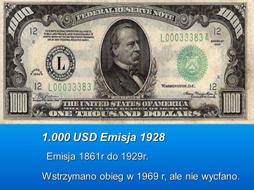 1.000 USD Emisja 1928 Emisja 1861r do 1929r. Wstrzymano obieg w 1969 r, ale nie wycfano.