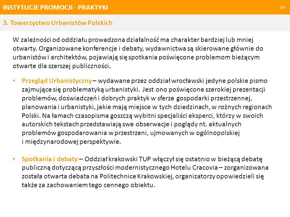 INSTYTUCJE PROMOCJI - PRAKTYKI 14 W zależności od oddziału prowadzona działalność ma charakter bardziej lub mniej otwarty. Organizowane konferencje i