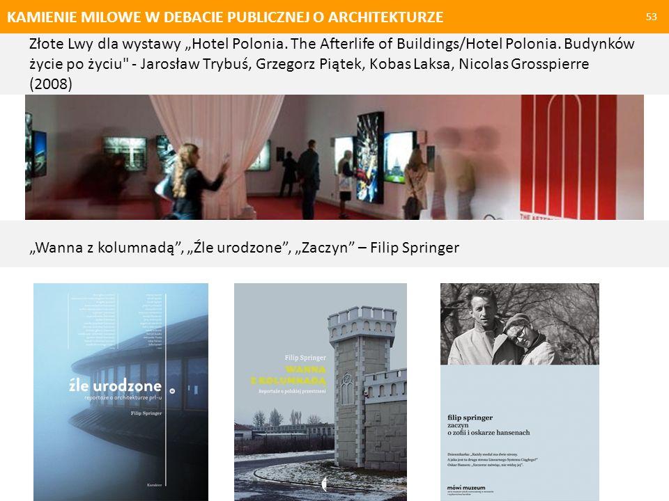 KAMIENIE MILOWE W DEBACIE PUBLICZNEJ O ARCHITEKTURZE 54 Polskie wydanie W stronę architektury Le Corbusiera – Centrum Architektury Wystawa Za-mieszkanie 2012.