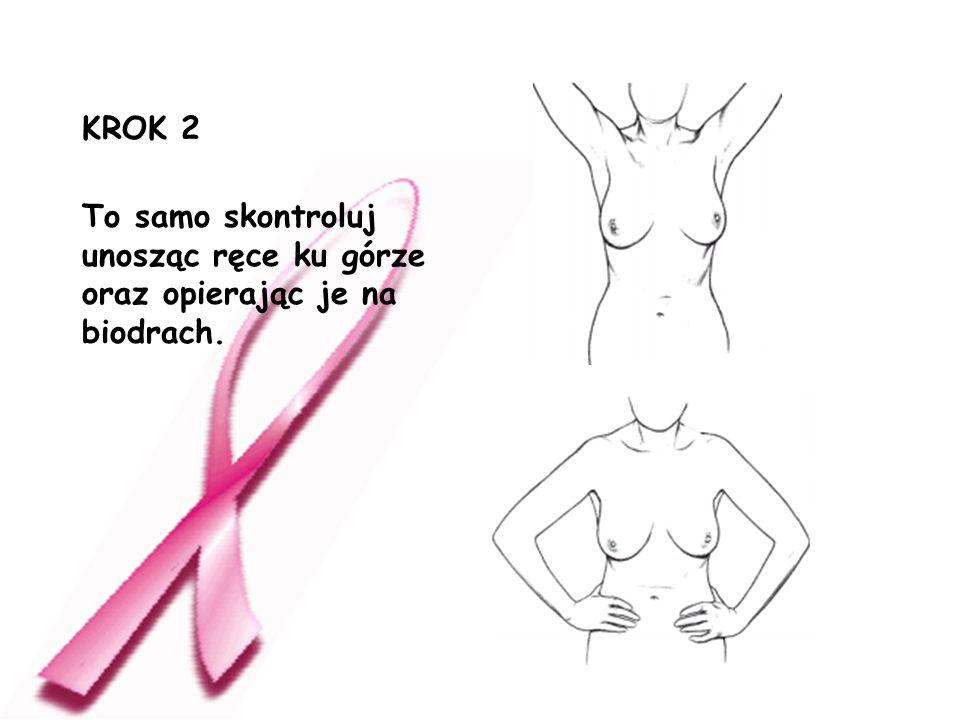 KROK 2 To samo skontroluj unosząc ręce ku górze oraz opierając je na biodrach.