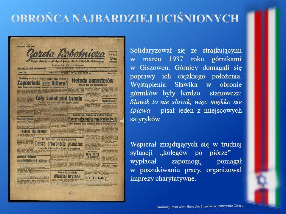 Gimnazjum nr 3 im. Henryka Sławika w Jastrzębiu-Zdroju Solidaryzował się ze strajkującymi w marcu 1937 roku górnikami w Giszowcu. Górnicy domagali się