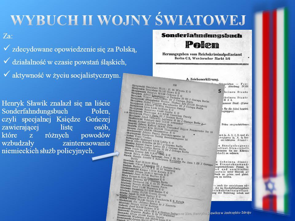 Gimnazjum nr 3 im. Henryka Sławika w Jastrzębiu-Zdroju Za: zdecydowane opowiedzenie się za Polską, działalność w czasie powstań śląskich, aktywność w