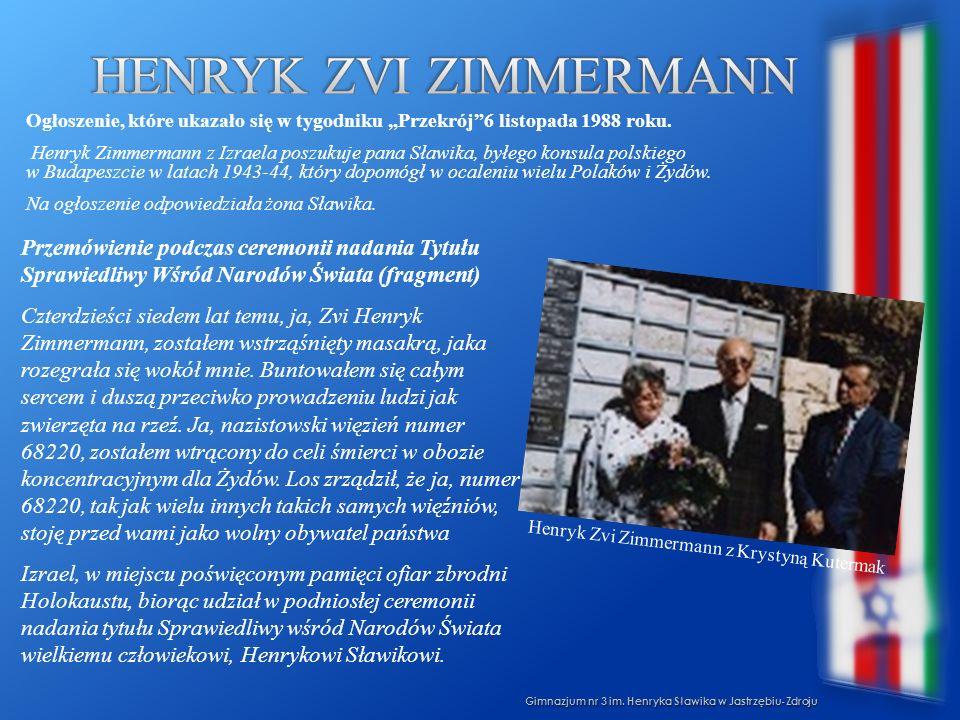 Gimnazjum nr 3 im. Henryka Sławika w Jastrzębiu-Zdroju Ogłoszenie, które ukazało się w tygodniku Przekrój6 listopada 1988 roku. Henryk Zimmermann z Iz