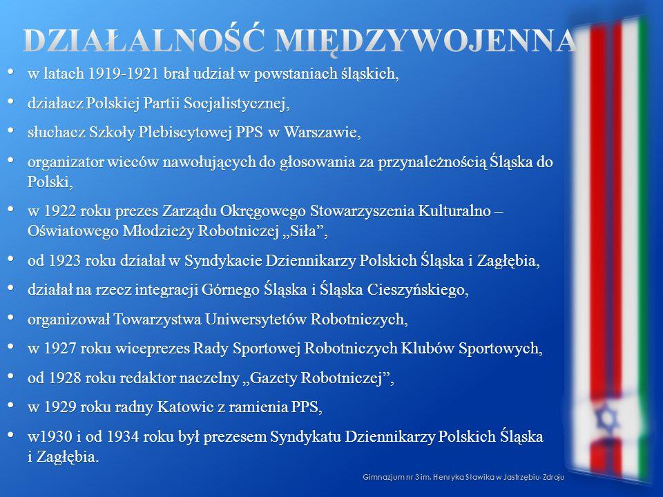 Gimnazjum nr 3 im. Henryka Sławika w Jastrzębiu-Zdroju w latach 1919-1921 brał udział w powstaniach śląskich, w latach 1919-1921 brał udział w powstan