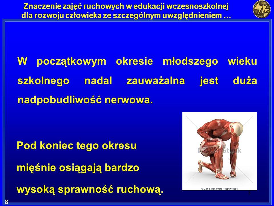 49 49 Znaczenie zajęć ruchowych w edukacji wczesnoszkolnej dla rozwoju człowieka ze szczególnym uwzględnieniem … Najciekawszą formą aktywności, która najbardziej odpowiada potrzebom dziecka i wynika z jego właściwości rozwojowych jest zabawa ruchowa (Jurkowska 2006).