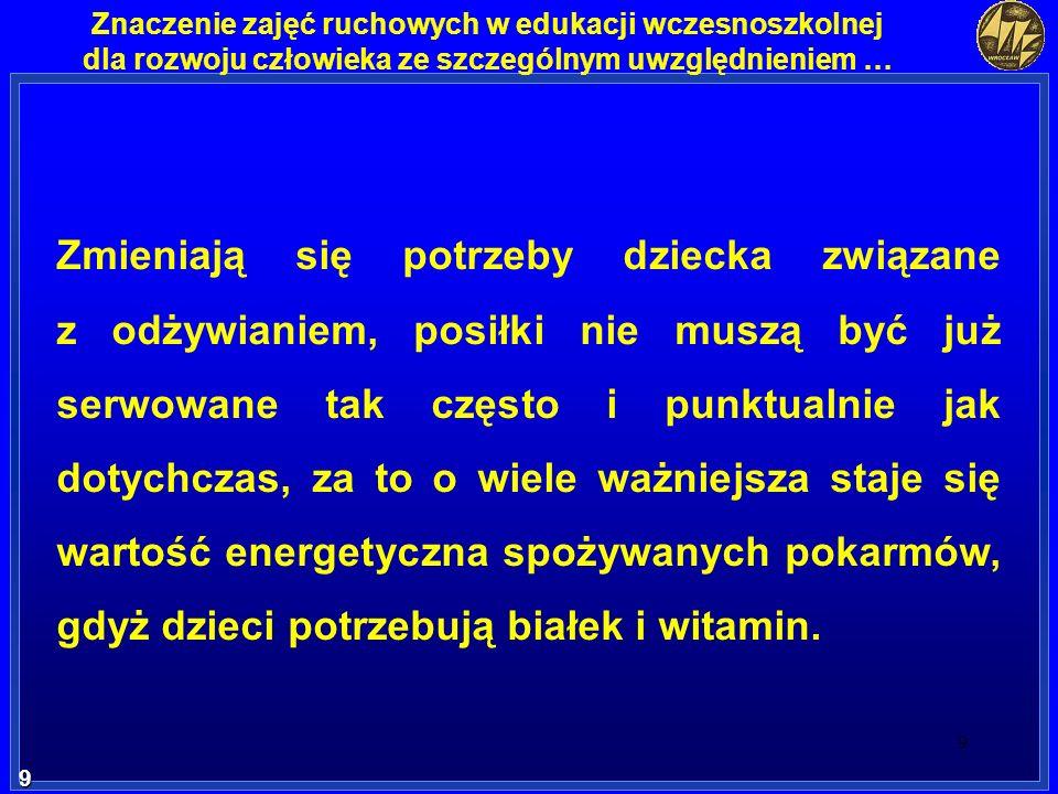 30 30 Znaczenie zajęć ruchowych w edukacji wczesnoszkolnej dla rozwoju człowieka ze szczególnym uwzględnieniem … Obniżona aktywność fizyczna, jak pisze Osiński (2000, s.