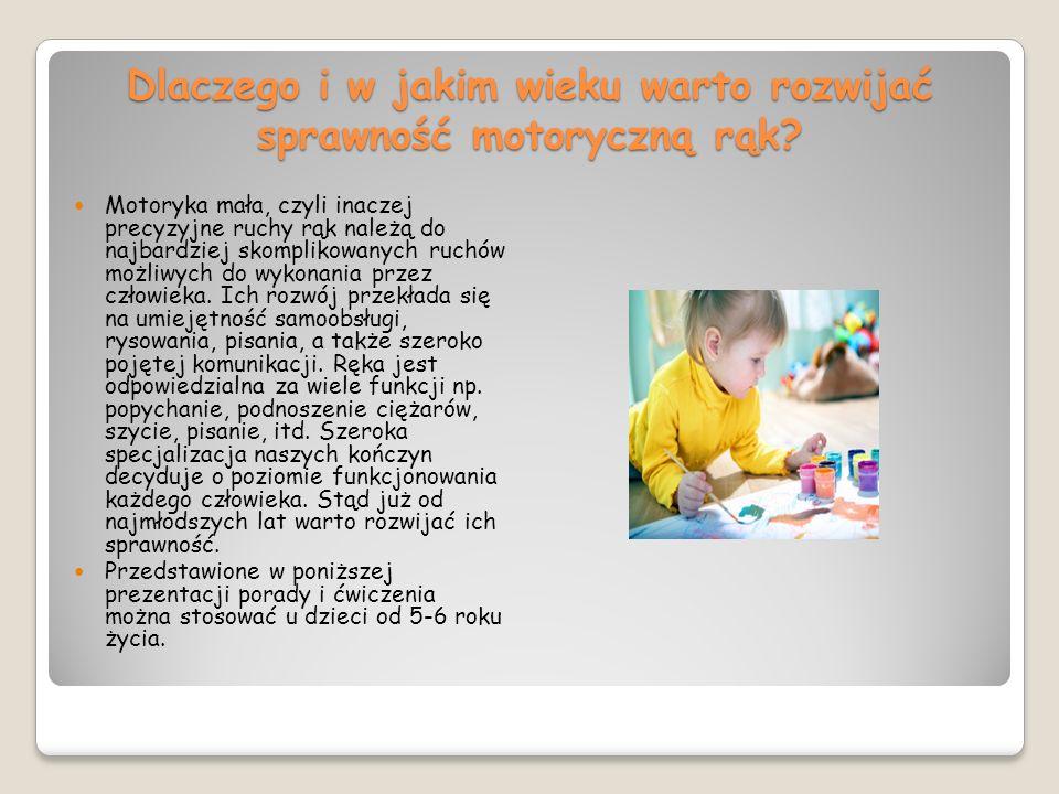 Dlaczego i w jakim wieku warto rozwijać sprawność motoryczną rąk? Motoryka mała, czyli inaczej precyzyjne ruchy rąk należą do najbardziej skomplikowan