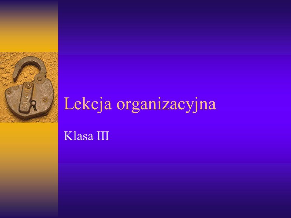 Lekcja organizacyjna Klasa III