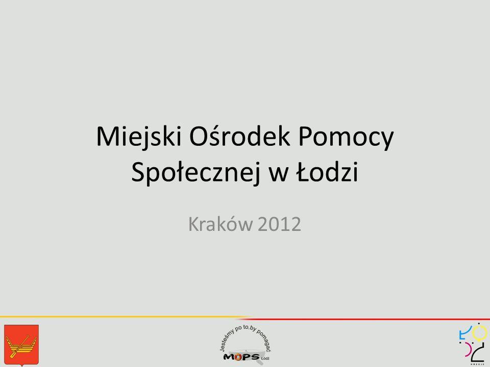 Miejski Ośrodek Pomocy Społecznej w Łodzi Kraków 2012
