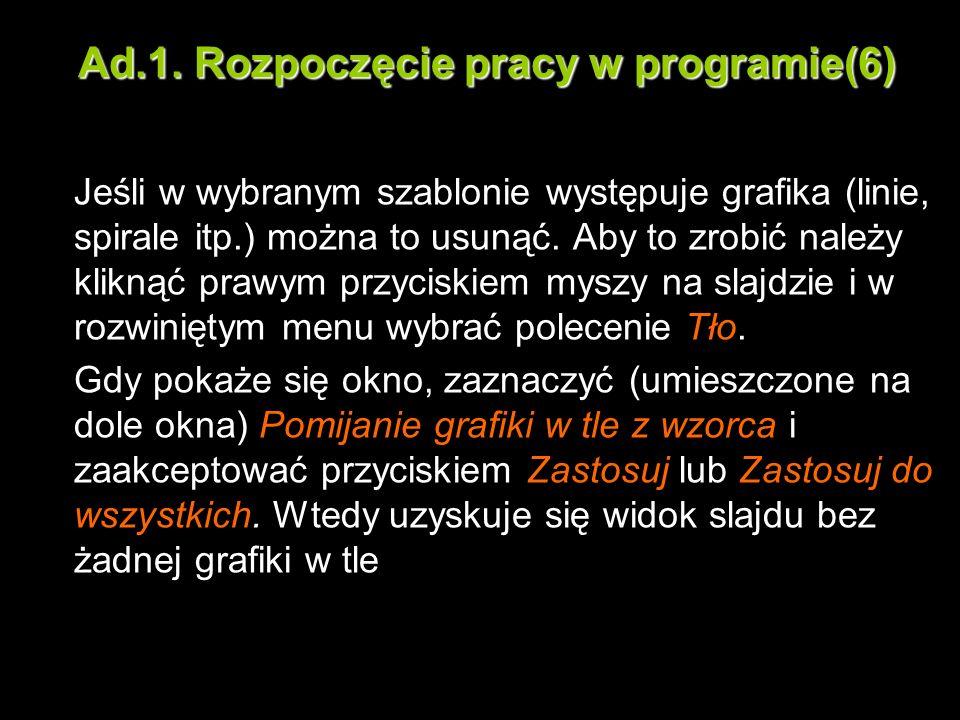 Ad.1. Rozpoczęcie pracy w programie(6) Jeśli w wybranym szablonie występuje grafika (linie, spirale itp.) można to usunąć. Aby to zrobić należy klikną