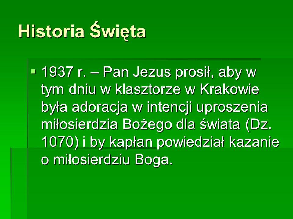 Historia Święta 1937 r. – Pan Jezus prosił, aby w tym dniu w klasztorze w Krakowie była adoracja w intencji uproszenia miłosierdzia Bożego dla świata