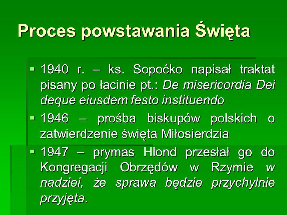 Proces powstawania Święta 1940 r. – ks. Sopoćko napisał traktat pisany po łacinie pt.: De misericordia Dei deque eiusdem festo instituendo 1940 r. – k