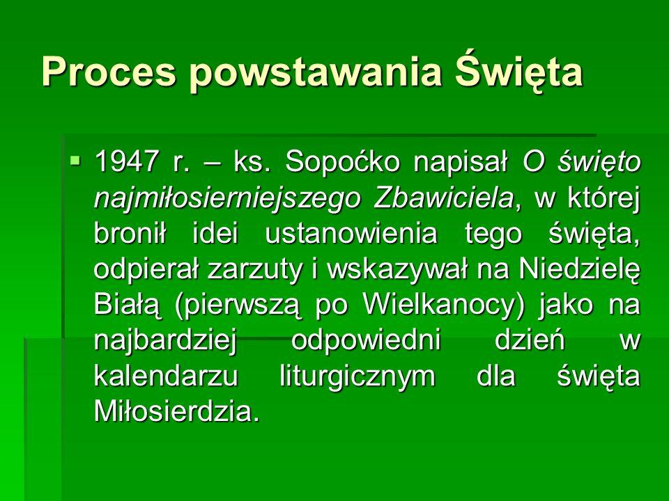 Proces powstawania Święta 1947 r. – ks. Sopoćko napisał O święto najmiłosierniejszego Zbawiciela, w której bronił idei ustanowienia tego święta, odpie