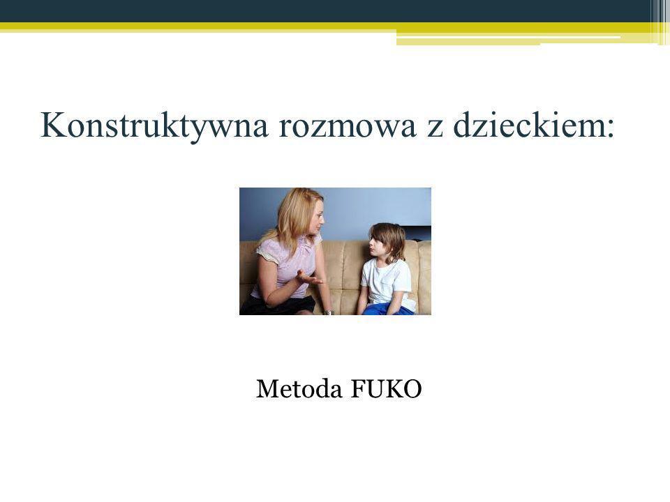 Konstruktywna rozmowa z dzieckiem: Metoda FUKO