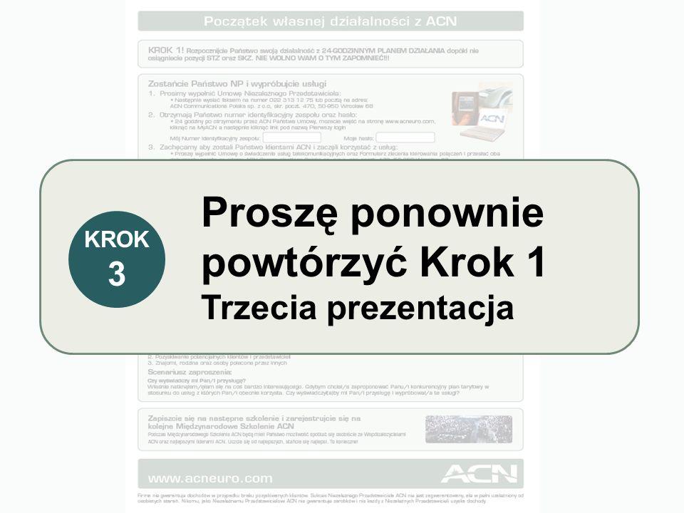 Proszę ponownie powtórzyć Krok 1 Trzecia prezentacja KROK 3