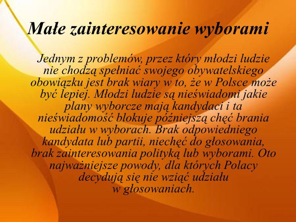 Małe zainteresowanie wyborami Jednym z problemów, przez który młodzi ludzie nie chodzą spełniać swojego obywatelskiego obowiązku jest brak wiary w to, że w Polsce może być lepiej.
