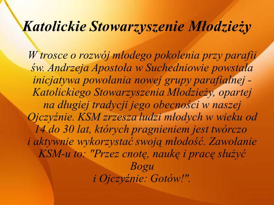 Katolickie Stowarzyszenie Młodzieży W trosce o rozwój młodego pokolenia przy parafii św.