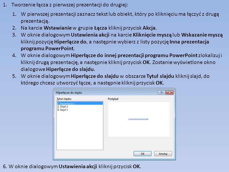 1.Tworzenie łącza z pierwszej prezentacji do drugiej: 1.W pierwszej prezentacji zaznacz tekst lub obiekt, który po kliknięciu ma łączyć z drugą prezentacją.