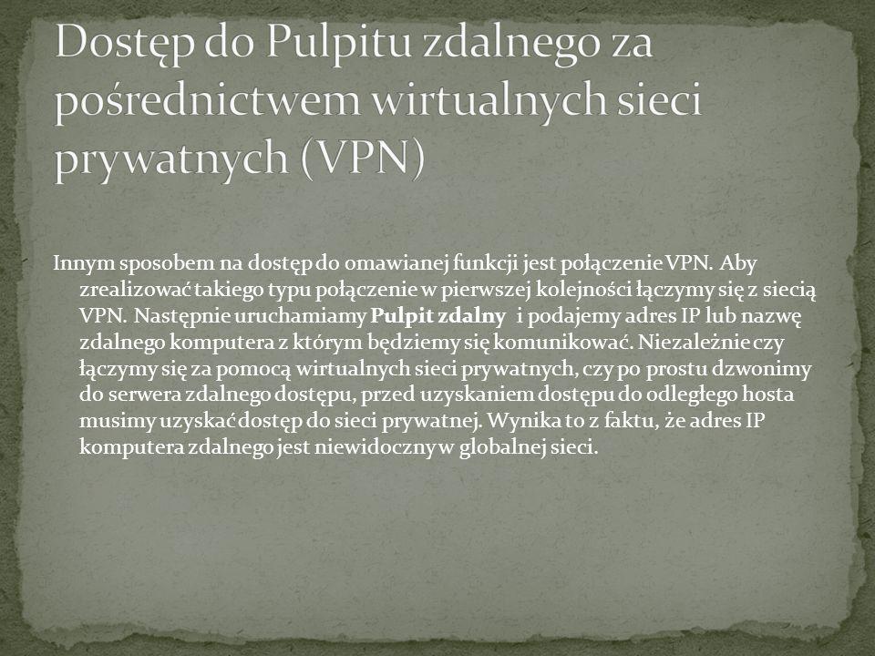Innym sposobem na dostęp do omawianej funkcji jest połączenie VPN. Aby zrealizować takiego typu połączenie w pierwszej kolejności łączymy się z siecią