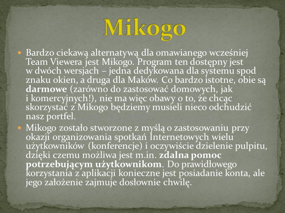 Bardzo ciekawą alternatywą dla omawianego wcześniej Team Viewera jest Mikogo. Program ten dostępny jest w dwóch wersjach – jedna dedykowana dla system