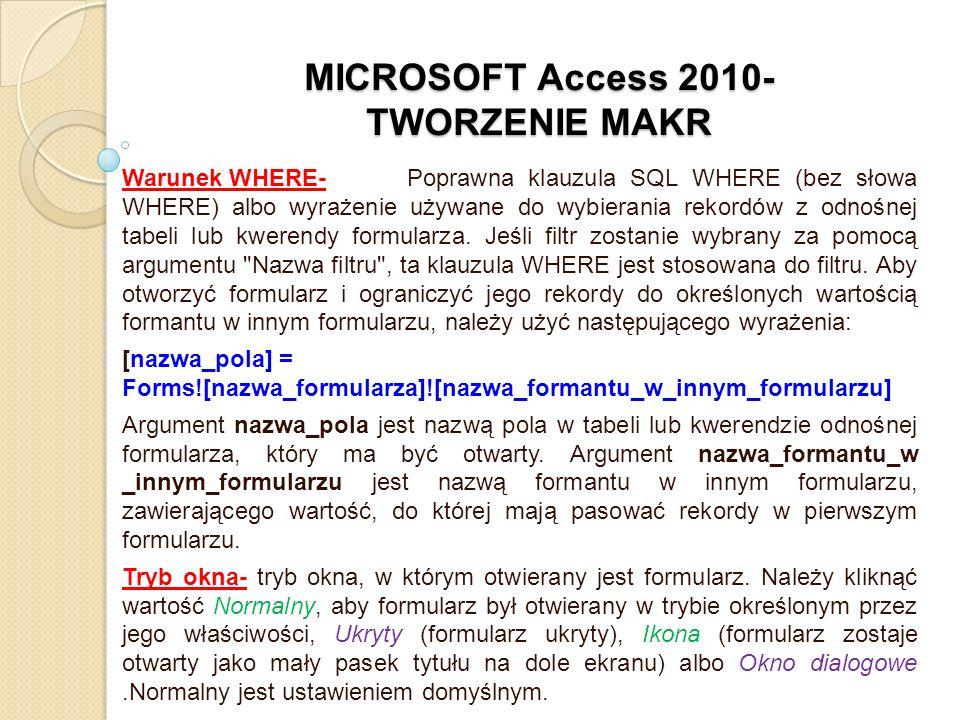 MICROSOFT Access 2010- TWORZENIE MAKR Warunek WHERE-Poprawna klauzula SQL WHERE (bez słowa WHERE) albo wyrażenie używane do wybierania rekordów z odno