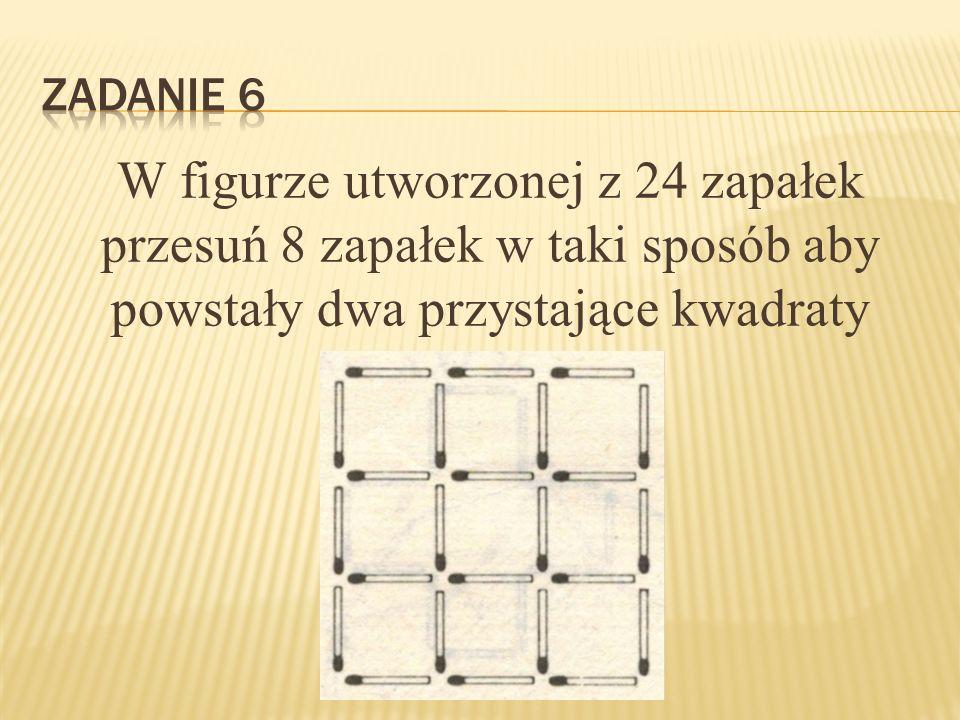 W figurze utworzonej z 24 zapałek przesuń 8 zapałek w taki sposób aby powstały dwa przystające kwadraty