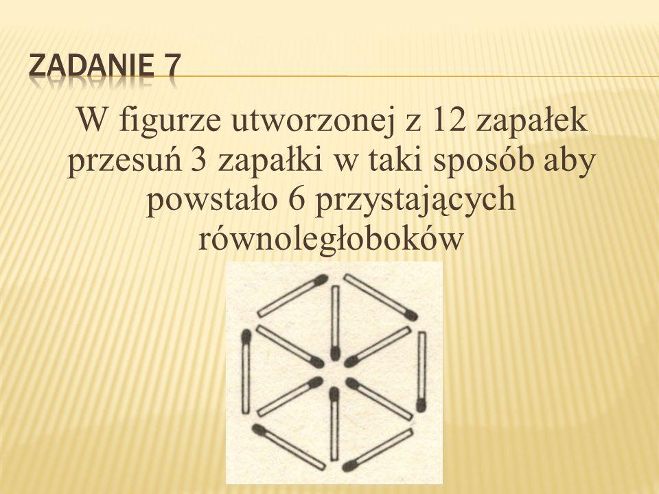 W figurze utworzonej z 12 zapałek przesuń 3 zapałki w taki sposób aby powstało 6 przystających równoległoboków