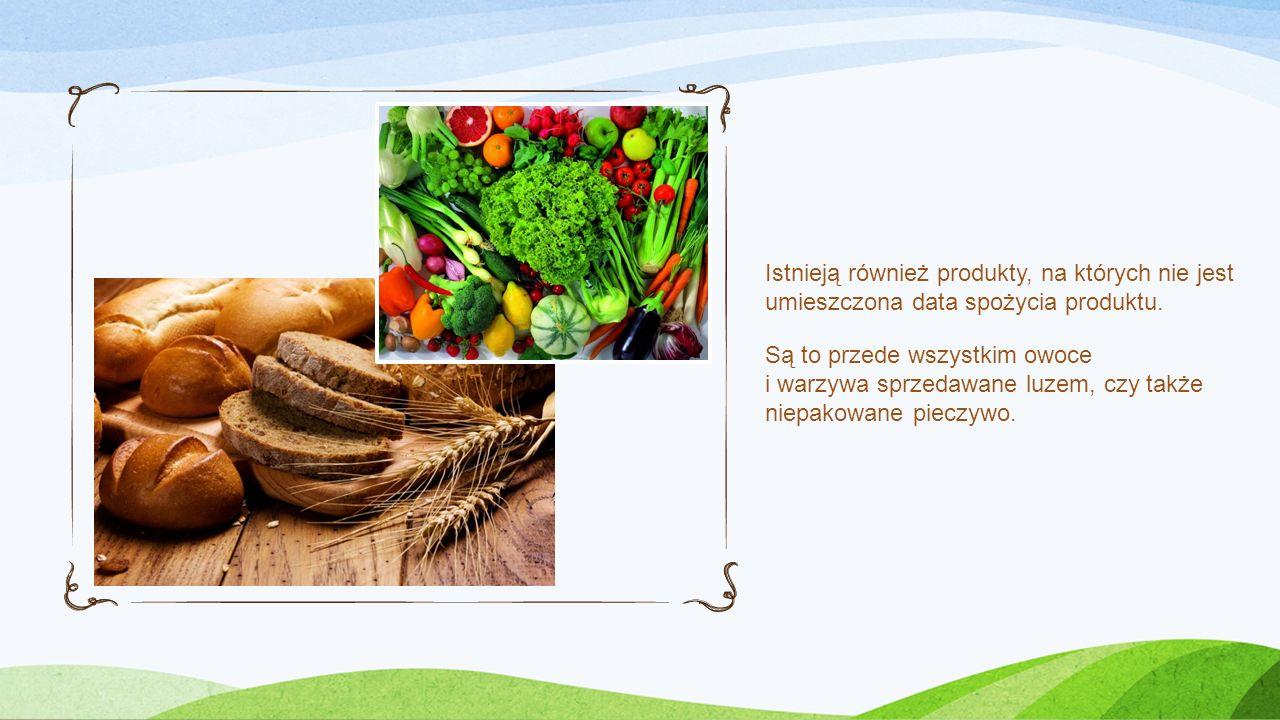 Istnieją również produkty, na których nie jest umieszczona data spożycia produktu.