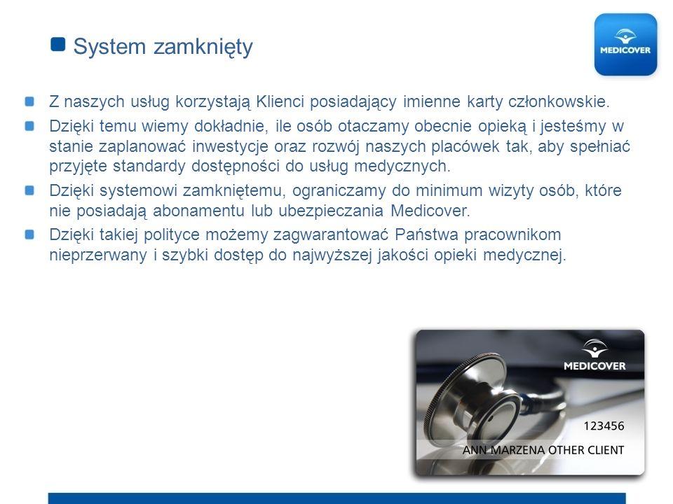 System zamknięty Z naszych usług korzystają Klienci posiadający imienne karty członkowskie. Dzięki temu wiemy dokładnie, ile osób otaczamy obecnie opi