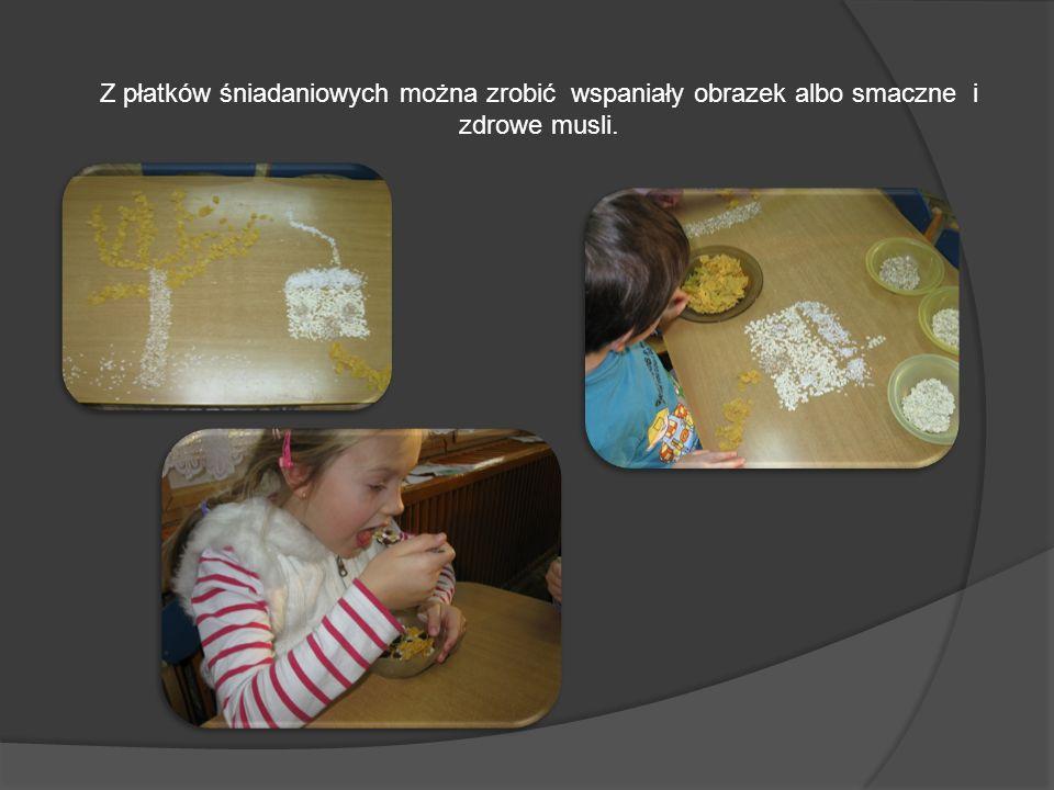 Z płatków śniadaniowych można zrobić wspaniały obrazek albo smaczne i zdrowe musli.