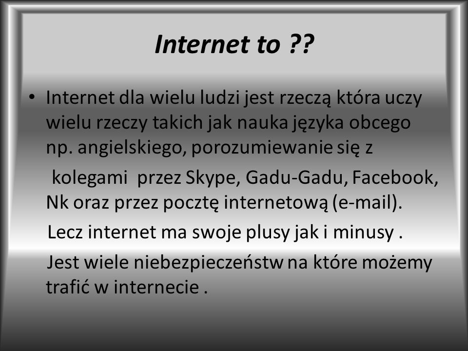 Internet to ?.