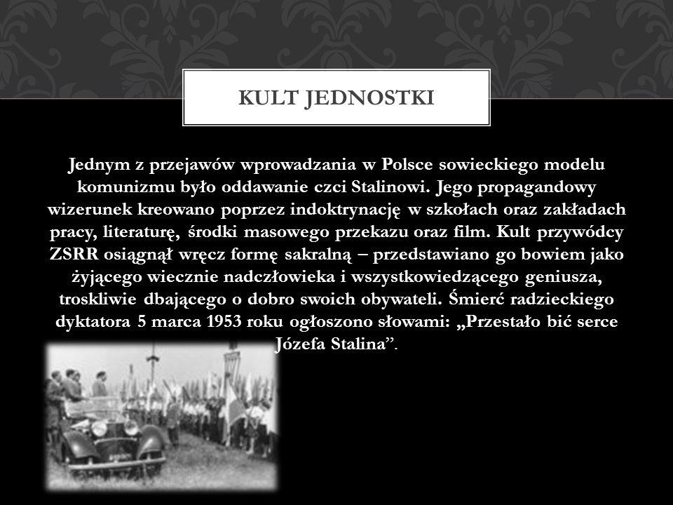 Jednym z przejawów wprowadzania w Polsce sowieckiego modelu komunizmu było oddawanie czci Stalinowi. Jego propagandowy wizerunek kreowano poprzez indo