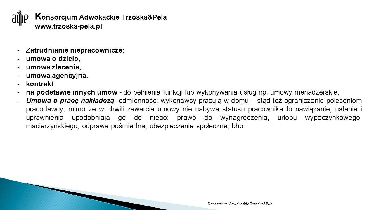 www.trzoska-pela.pl -Zatrudnianie niepracownicze: -umowa o dzieło, -umowa zlecenia, -umowa agencyjna, -kontrakt -na podstawie innych umów - do pełnien