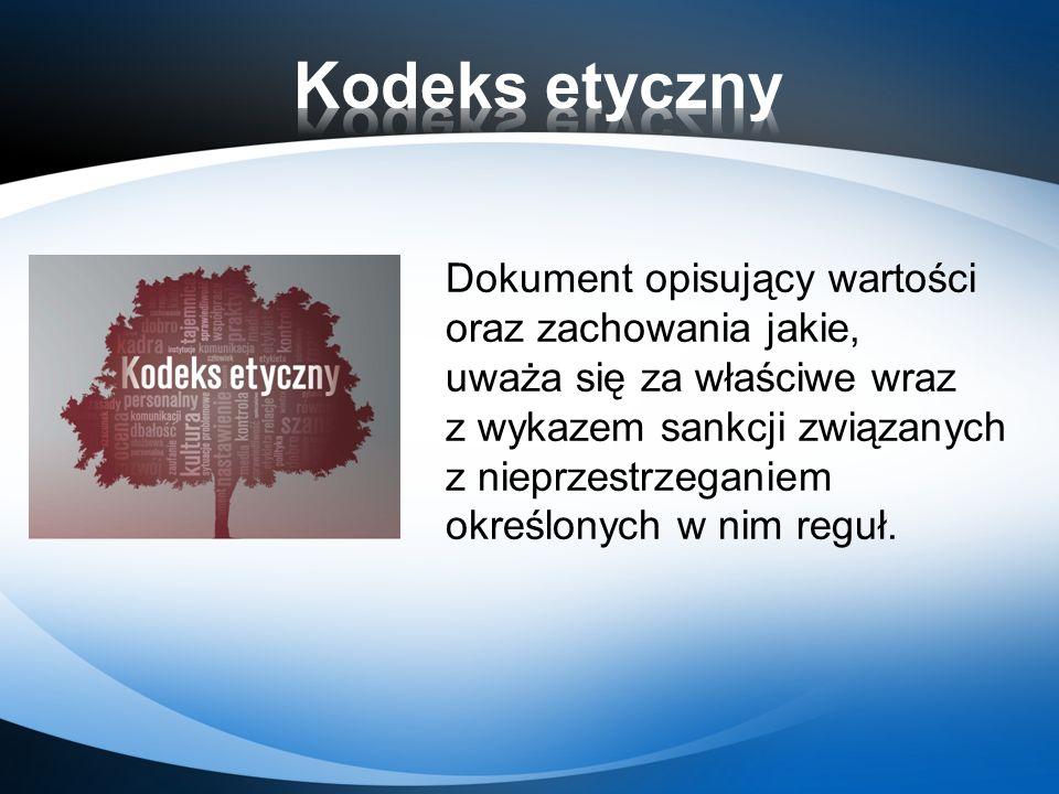 Dokument opisujący wartości oraz zachowania jakie, uważa się za właściwe wraz z wykazem sankcji związanych z nieprzestrzeganiem określonych w nim regu