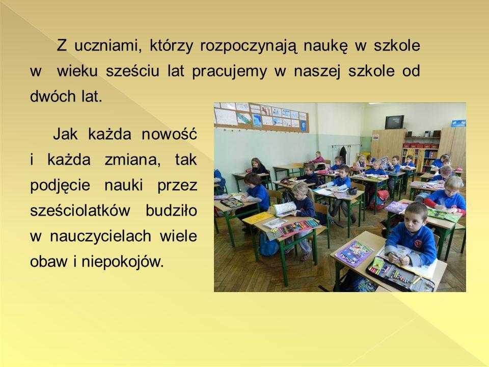 Zastanawialiśmy się: Czy dzieci poradzą sobie w środowisku szkolnym.