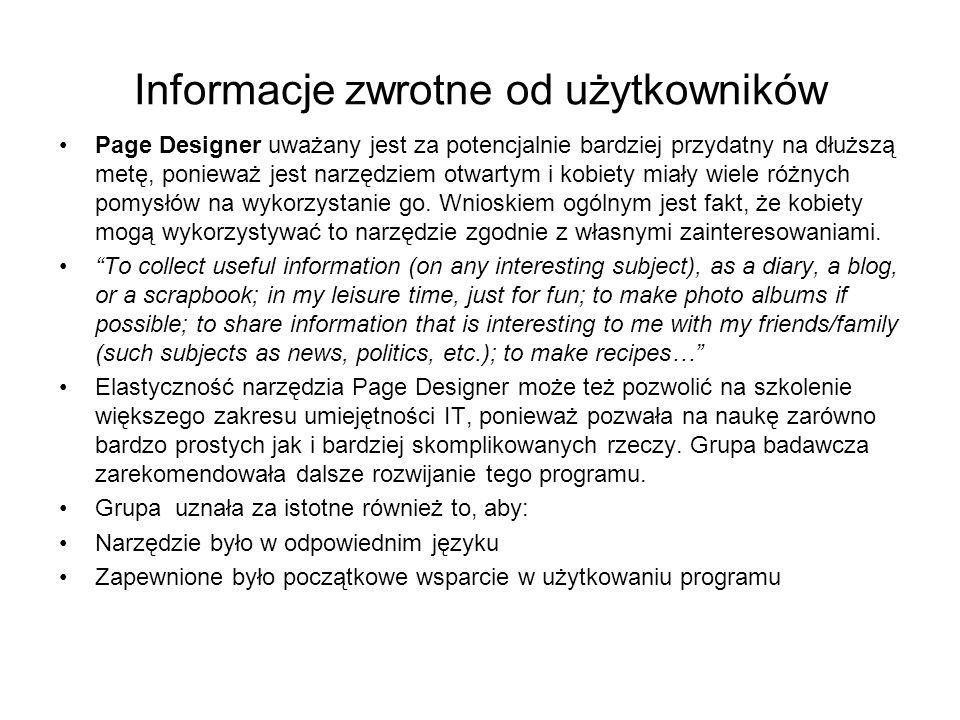 Informacje zwrotne od użytkowników Page Designer uważany jest za potencjalnie bardziej przydatny na dłuższą metę, ponieważ jest narzędziem otwartym i kobiety miały wiele różnych pomysłów na wykorzystanie go.