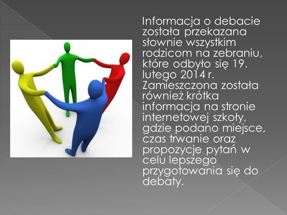 Informacja o debacie została przekazana słownie wszystkim rodzicom na zebraniu, które odbyło się 19.
