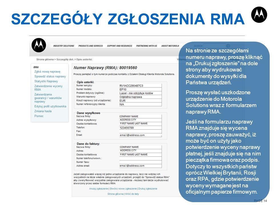 SZCZEGÓŁY ZGŁOSZENIA RMA PAGE 14 Na stronie ze szczegółami numeru naprawy, proszę kliknąć na Drukuj zgłoszenie na dole strony aby wydrukować dokumenty