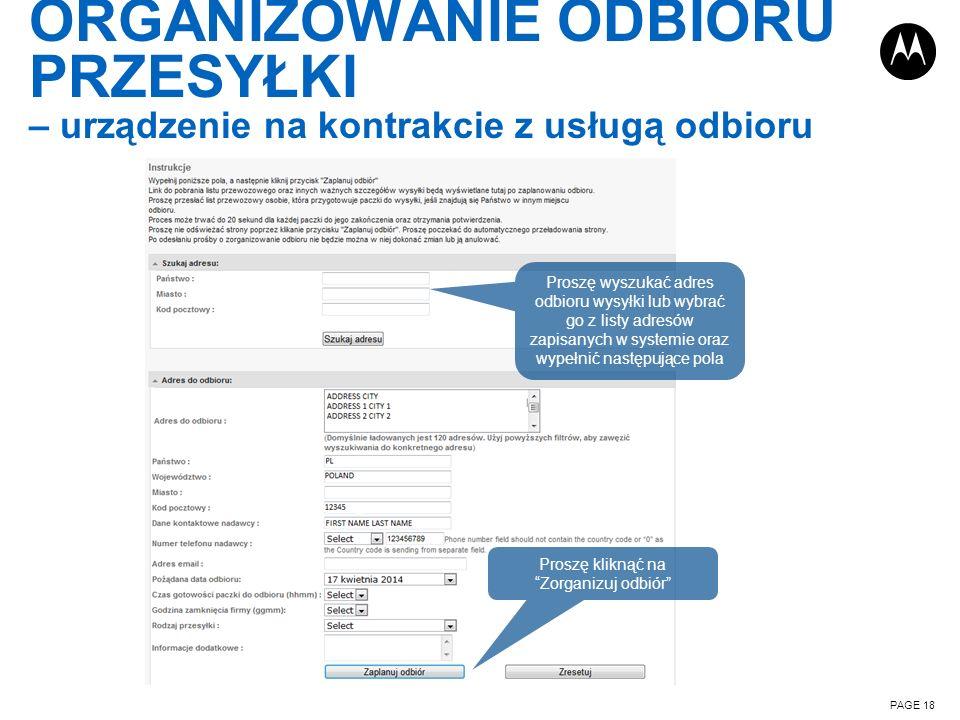 ORGANIZOWANIE ODBIORU PRZESYŁKI – urządzenie na kontrakcie z usługą odbioru PAGE 18 Proszę wyszukać adres odbioru wysyłki lub wybrać go z listy adresó