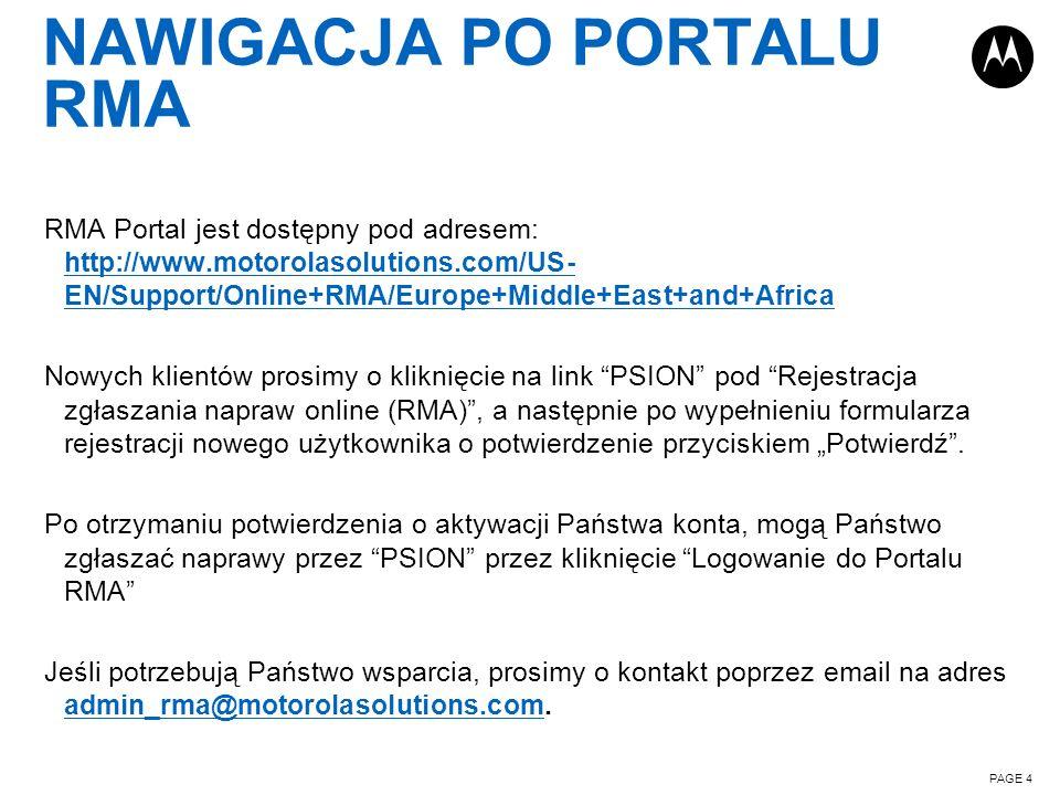 NAWIGACJA PO PORTALU RMA RMA Portal jest dostępny pod adresem: http://www.motorolasolutions.com/US- EN/Support/Online+RMA/Europe+Middle+East+and+Afric