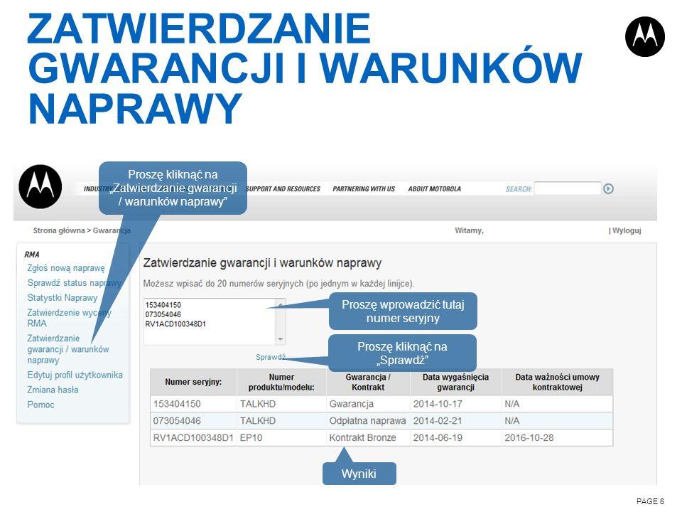 ZATWIERDZANIE GWARANCJI I WARUNKÓW NAPRAWY PAGE 6 Proszę kliknąć na Zatwierdzanie gwarancji / warunków naprawy Proszę wprowadzić tutaj numer seryjny P